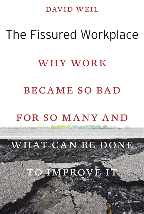 Cover: The Fissured Workplace: Why Work Became So Bad for So Many and What Can Be Done to Improve It, from Harvard University Press