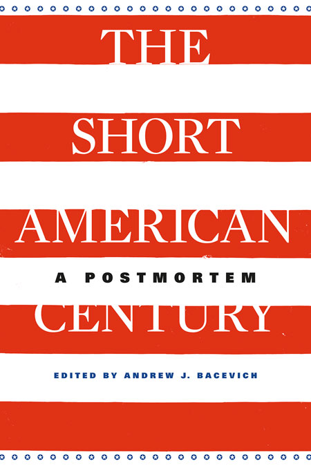 Cover: The Short American Century: A Postmortem, from Harvard University Press