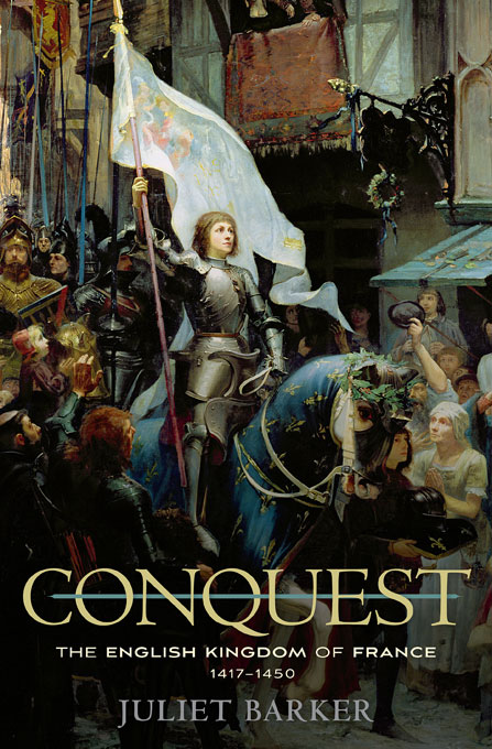 Cover: Conquest: The English Kingdom of France, 1417–1450, from Harvard University Press