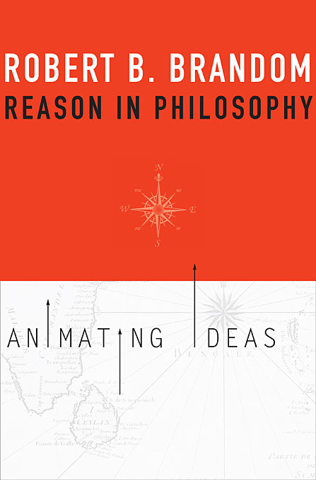 Cover: Reason in Philosophy: Animating Ideas, from Harvard University Press