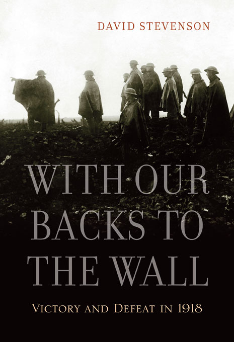Cover: With Our Backs to the Wall: Victory and Defeat in 1918, from Harvard University Press