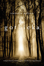 Cover: Gothicka: Vampire Heroes, Human Gods, and the New Supernatural