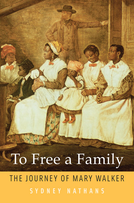 Cover: To Free a Family: The Journey of Mary Walker, from Harvard University Press