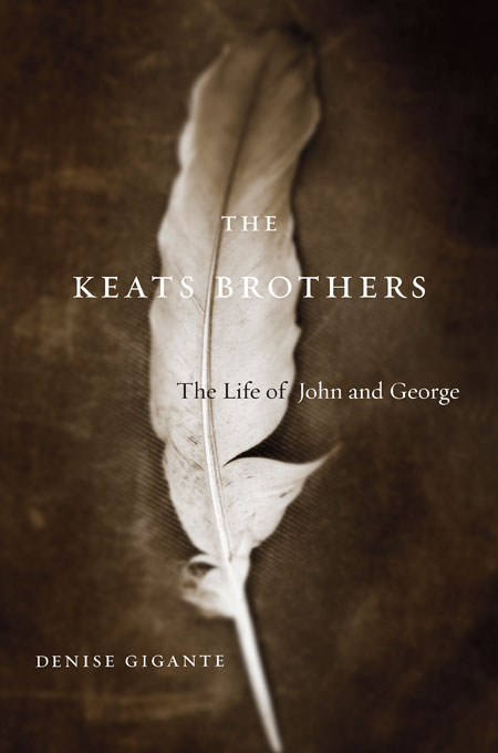 Cover: The Keats Brothers: The Life of John and George, from Harvard University Press