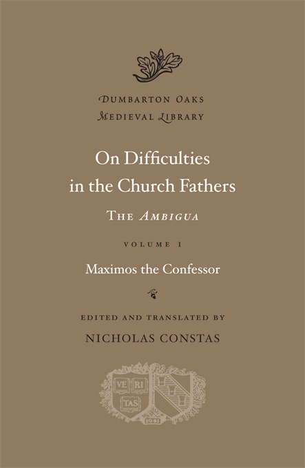 Cover: On Difficulties in the Church Fathers: The <i>Ambigua</i>, Volume I, from Harvard University Press