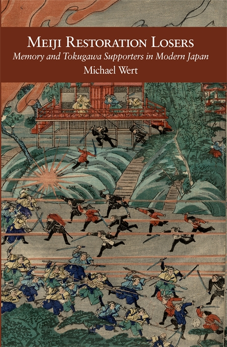 Cover: Meiji Restoration Losers: Memory and Tokugawa Supporters in Modern Japan, from Harvard University Press