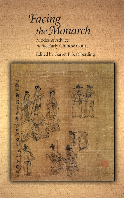 Cover: Facing the Monarch: Modes of Advice in the Early Chinese Court, from Harvard University Press