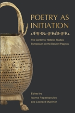 Cover: Poetry as Initiation: The Center for Hellenic Studies Symposium on the Derveni Papyrus