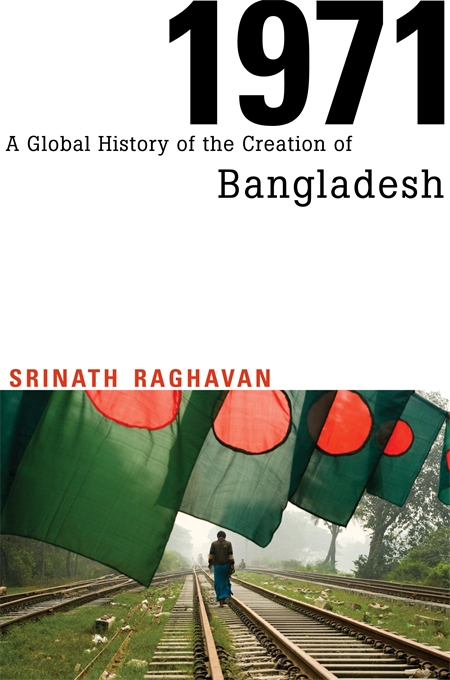 Cover: 1971: A Global History of the Creation of Bangladesh, from Harvard University Press