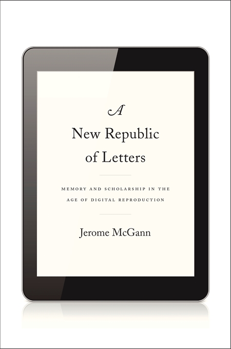 Cover: A New Republic of Letters: Memory and Scholarship in the Age of Digital Reproduction, from Harvard University Press