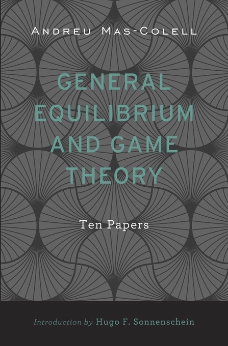 Cover: General Equilibrium and Game Theory: Ten Papers, from Harvard University Press