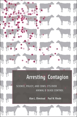 Cover: Arresting Contagion: Science, Policy, and Conflicts over Animal Disease Control