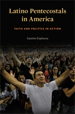 Cover: Latino Pentecostals in America: Faith and Politics in Action