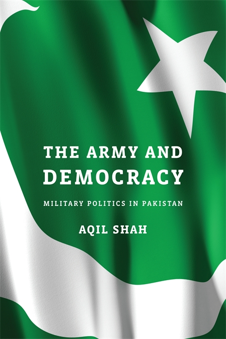 Cover: The Army and Democracy: Military Politics in Pakistan, from Harvard University Press