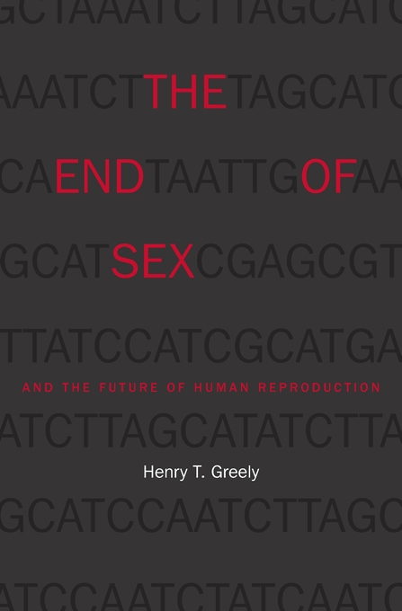 Cover: The End of Sex and the Future of Human Reproduction, from Harvard University Press
