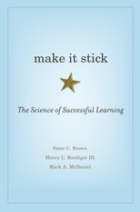 Cover: Make It Stick: The Science of Successful Learning