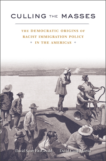Cover: Culling the Masses: The Democratic Origins of Racist Immigration Policy in the Americas, from Harvard University Press