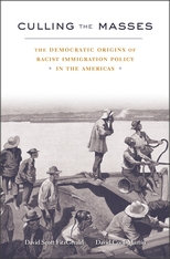 Cover: Culling the Masses: The Democratic Origins of Racist Immigration Policy in the Americas
