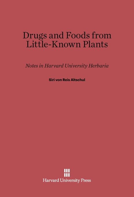 Cover: Drugs and Foods from Little-Known Plants: Notes in Harvard University Herbaria, from Harvard University Press