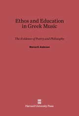 Cover: Ethos and Education in Greek Music: The Evidence of Poetry and Philosophy