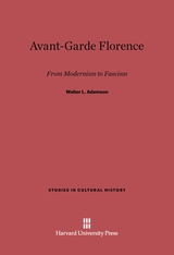 Cover: Avant-Garde Florence: From Modernism to Fascism