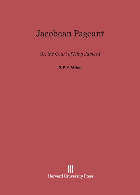 Cover: Jacobean Pageant: Or, the Court of King James I, from Harvard University Press