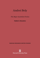 Cover: Andrei Bely: The Major Symbolist Fiction