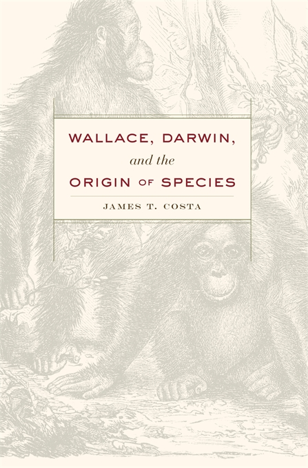 Cover: Wallace, Darwin, and the Origin of Species, from Harvard University Press