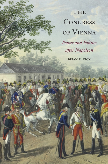 Cover: The Congress of Vienna: Power and Politics after Napoleon, from Harvard University Press