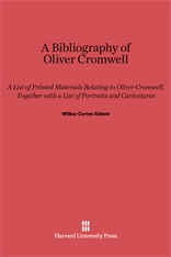 Cover: A Bibliography of Oliver Cromwell: A List of Printed Materials Relating to Oliver Cromwell, together with a list of portraits and caricatures