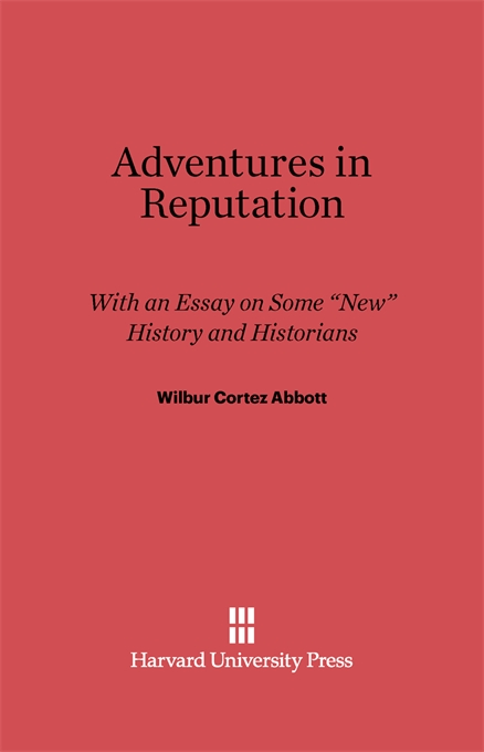 "Cover: Adventures in Reputation: With an Essay on Some ""New"" History and Historians, from Harvard University Press"