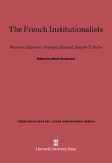 Cover: The French Institutionalists: Maurice Hauriou, Georges Renard, Joseph T. Delos