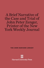 Cover: A Brief Narrative of the Case and Trial of John Peter Zenger, Printer of the New York Weekly Journal