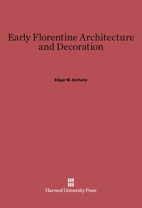 Cover: Early Florentine Architecture and Decoration, from Harvard University Press