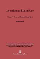 Cover: Location and Land Use: Toward a General Theory of Land Rent