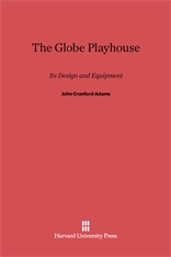 Cover: The Globe Playhouse: Its Design and Equipment