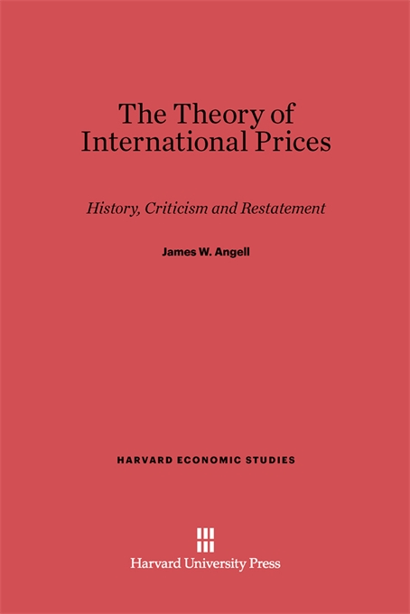 Cover: The Theory of International Prices: History, Criticism and Restatement, from Harvard University Press