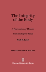 Cover: The Integrity of the Body: A Discussion of Modern Immunological Ideas