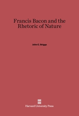 Cover: Francis Bacon and the Rhetoric of Nature