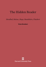 Cover: The Hidden Reader: Stendhal, Balzac, Hugo, Baudelaire, Flaubert