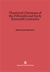 Cover: Theatrical Chansons of the Fifteenth and Early Sixteenth Centuries
