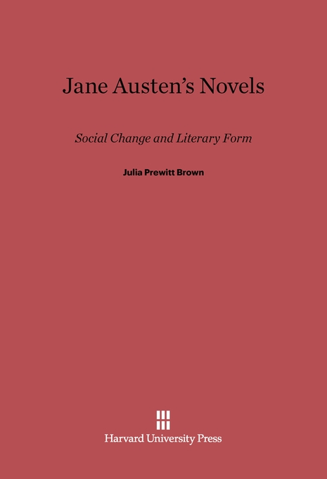 Cover: Jane Austen's Novels: Social Change and Literary Form, from Harvard University Press