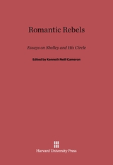Cover: Romantic Rebels: Essays on Shelley and His Circle