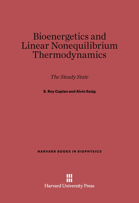 Cover: Bioenergetics and Linear Nonequilibrium Thermodynamics: The Steady State, from Harvard University Press
