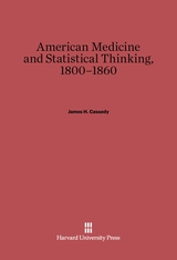 Cover: American Medicine and Statistical Thinking, 1800–1860
