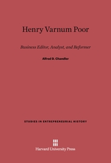 Cover: Henry Varnum Poor: Business Editor, Analyst, and Reformer