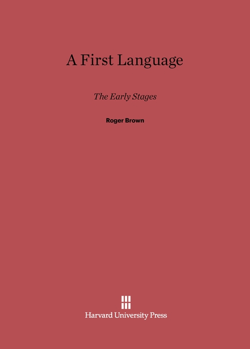 Cover: A First Language: The Early Stages, from Harvard University Press