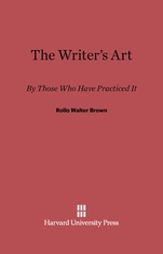Cover: The Writer's Art: By Those Who Have Practiced It