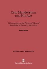 Cover: Osip Mandel'stam and His Age: A Commentary on the Themes of War and Revolution in the Poetry, 1913-1923