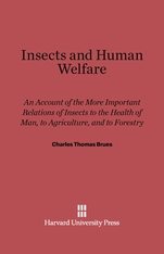 Cover: Insects and Human Welfare: An Account of the More Important Relations of Insects to the Health of Man, to Agriculture, and to Forestry, Revised edition